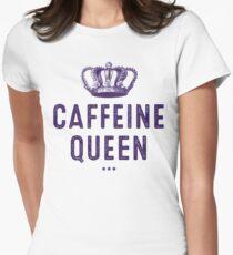 caffeine queen Womens Fitted T-Shirt