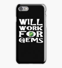 Will Work For Gems! Funny Gamer Design iPhone Case/Skin