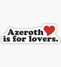 Azeroth is for Lovers Warcraft Design Sticker