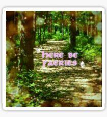 Here Be Faeries forest path sticker Sticker
