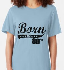 Born in 80s Slim Fit T-Shirt