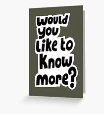 Would you like to know more? Greeting Card