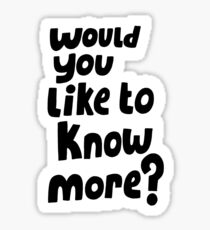 Would you like to know more? Sticker