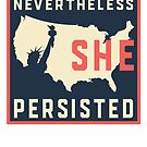 Nevertheless She Persisted. Resist with Lady Liberty by electrovista