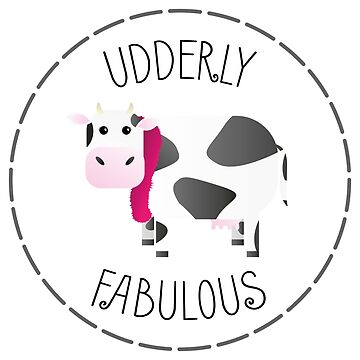 Udderly Fabulous by PinkFoxDesigns
