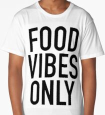 Food Vibes Only / Good Vibes Only Long T-Shirt
