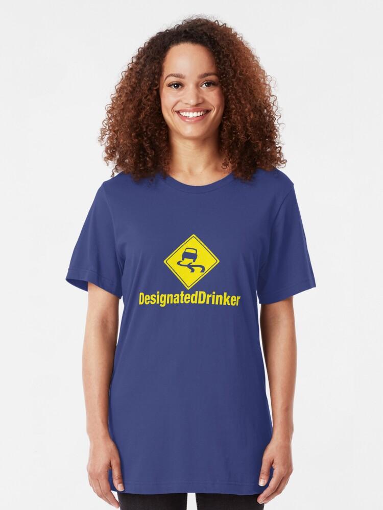 Alternate view of Designated Drinker Slim Fit T-Shirt