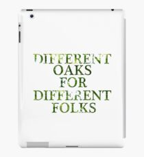 Different Oaks for Different Folks iPad Case/Skin