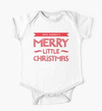 have yourself a merry little christmas One Piece - Short Sleeve