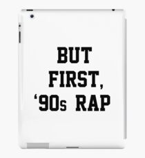 But First, 90's Rap iPad Case/Skin