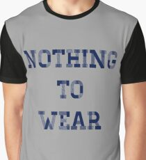 Nothing to Wear Graphic T-Shirt