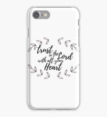 Trust in the Lord with all your Heart iPhone Case/Skin