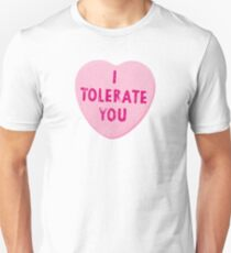 I Tolerate You Valentine's Day Heart Candy Unisex T-Shirt