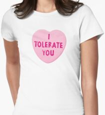 I Tolerate You Valentine's Day Heart Candy Womens Fitted T-Shirt