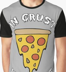 In Crust We Trust Graphic T-Shirt