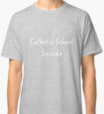 Catholic School Suicide - White Classic T-Shirt