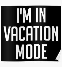 i'm in vacation mode Poster