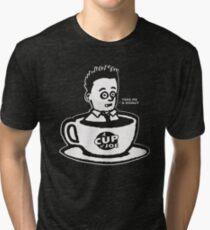 A Large Cup of Joe Tri-blend T-Shirt