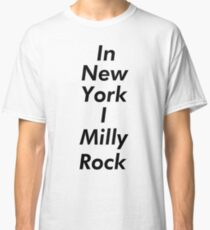 IN NEW YORK I MILLY ROCK - BLACK Classic T-Shirt