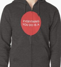 Everything You Do is a Balloon Zipped Hoodie