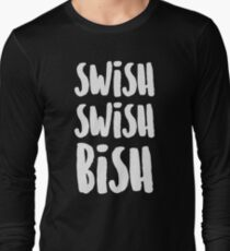 SWISH SWISH BISH (White) Long Sleeve T-Shirt