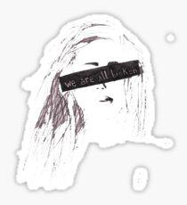 We are all broken Sticker
