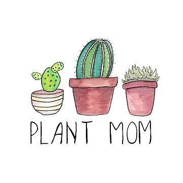 Plant Mom by DesignsByEmma