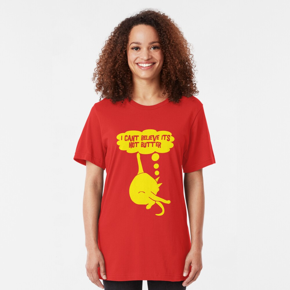 I Can't Believe It's Not Butter Slim Fit T-Shirt
