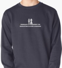 Marriage is Punishment for Shoplifting in Some Countries Pullover Sweatshirt