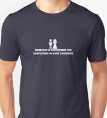 Marriage is Punishment for Shoplifting in Some Countries T-Shirt