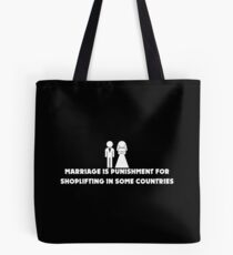 Marriage is Punishment for Shoplifting in Some Countries Tote Bag