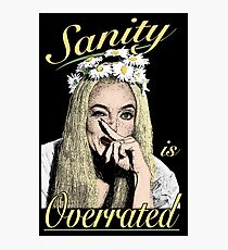 Ophelia: Sanity Is Overrated Photographic Print