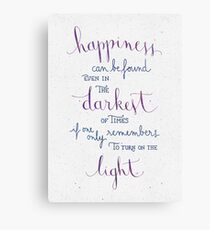 Happiness can be found even in the darkest of times Canvas Print