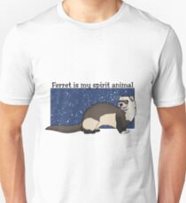 Ferret is my spirit animal Unisex T-Shirt