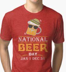 National Beer Day Jan 1 Dec 31 t-Shirt Tri-blend T-Shirt
