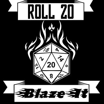 Roll 20 Blaze It by Shadyfolk
