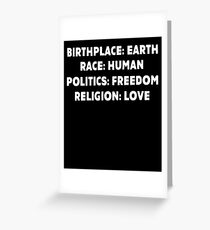 Birthplace Earth Race Human Politics Freedom T-Shirt Greeting Card