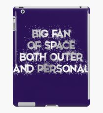 Big fan of space- both outer and personal iPad Case/Skin