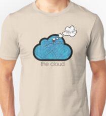 the cloud - woah....wait.....what is it? Unisex T-Shirt