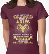 The Dumbest thing you can possibly do is piss off an Aries Womens Fitted T-Shirt