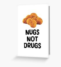 Nugs Not Drugs - Funny Chicken Nuggets Nugs Nugget Gift and Apparel Greeting Card