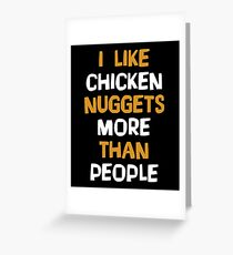 I Like Chicken Nuggets More Than People - Funny Chicken Nugs Nuggets Nugget Gift and Apparel Greeting Card