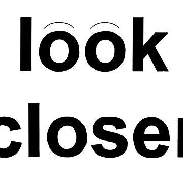 Look Closer by Salicath