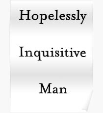 Hopelessly Inquisitive Man Poster