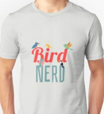 Bird Nerd - Birdwatching Ornithology Unisex T-Shirt