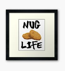 Nug Life - Funny Chicken Nuggets Nugs Nugget Gift and Apparel Framed Print