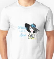 Friday I am In Love Unisex T-Shirt