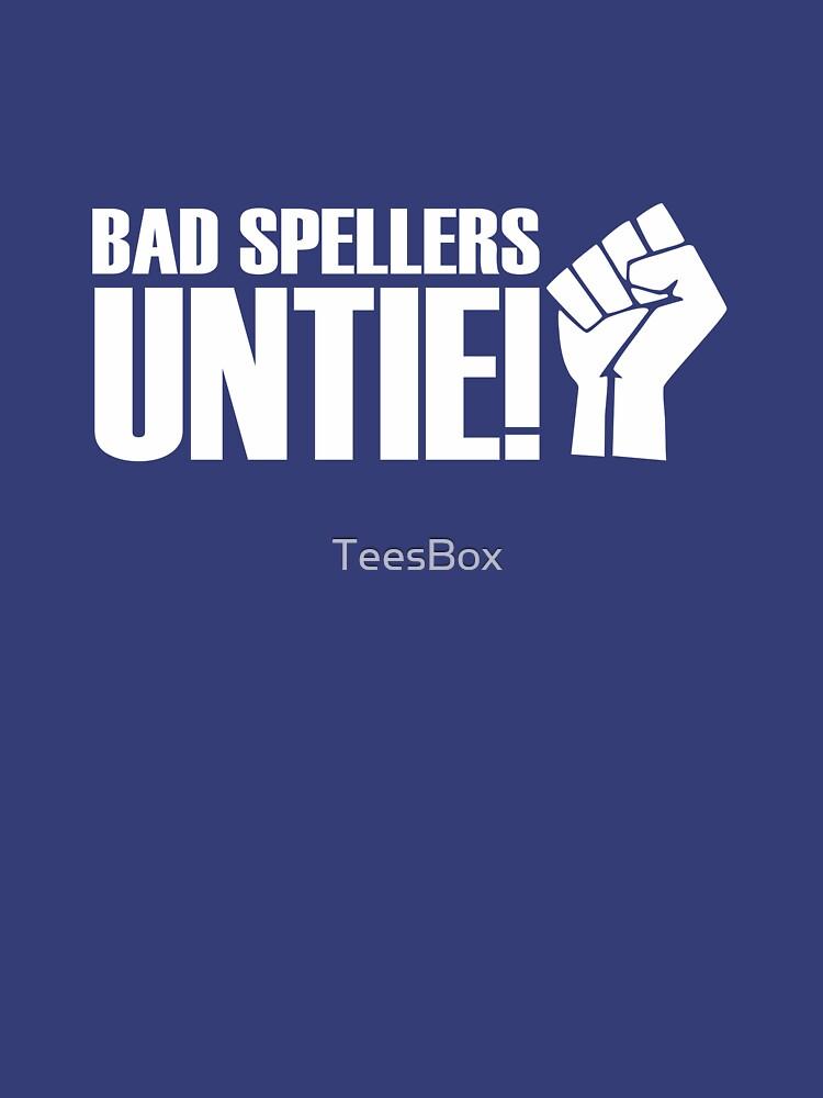 Bad Spellers, Untie! by TeesBox