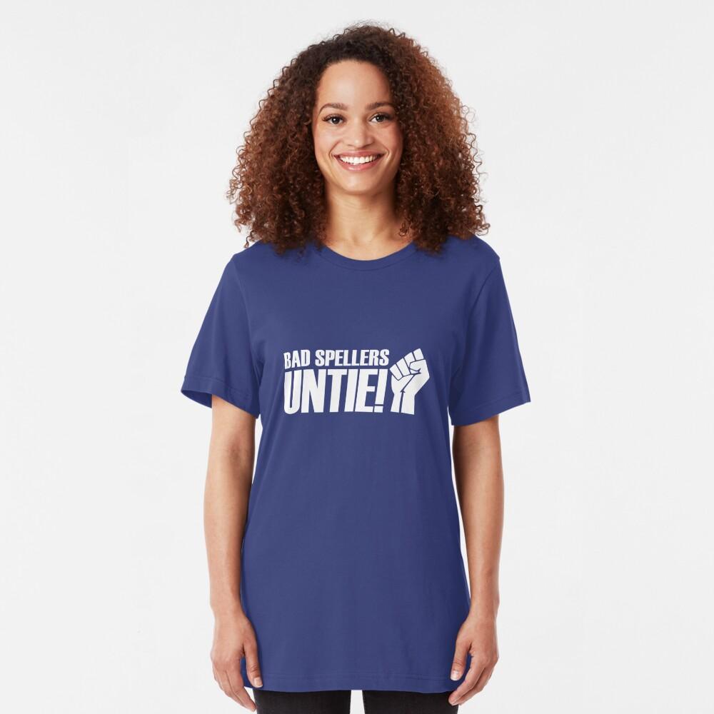 Bad Spellers, Untie! Slim Fit T-Shirt