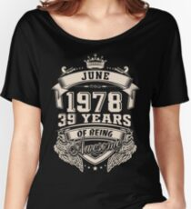 June 1978, 39 Years of Being Awesome Women's Relaxed Fit T-Shirt